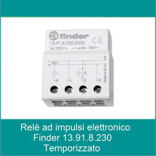 FINDER RELE' AD IMPULSO ELETTRONICO TEMPORIZZATO